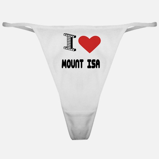 I Love Mount Isa City Classic Thong