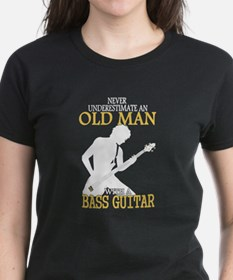 Never Underestimate An Old Man With A Bass T-Shirt
