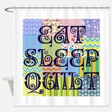 Eat Sleep Quilt Shower Curtain