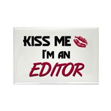 Kiss Me I'm a EDITOR Rectangle Magnet