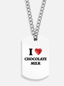 I love Chocolate Milk Dog Tags