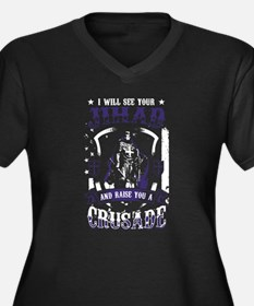 See your Jihad - Raise you a Cru Plus Size T-Shirt