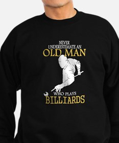 Never Underestimate Billiards Ol Sweatshirt