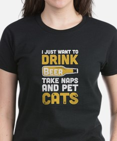 I Just Want To Drink Beer Take Naps And Pe T-Shirt
