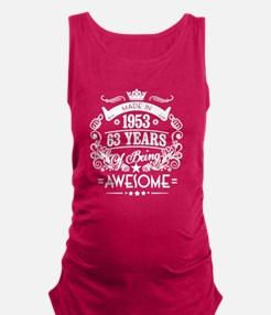 Made In 1953, 63 Years Of Being Maternity Tank Top