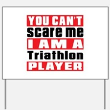 I Am Triathlon Player Yard Sign