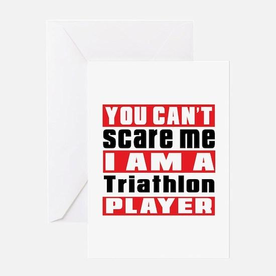 I Am Triathlon Player Greeting Card