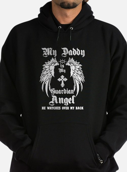 MY DADDY IS MY GUARDIAN ANGEL Hoodie