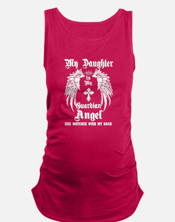 MY DAUGHTER IS MY GUARDIAN ANGE Maternity Tank Top
