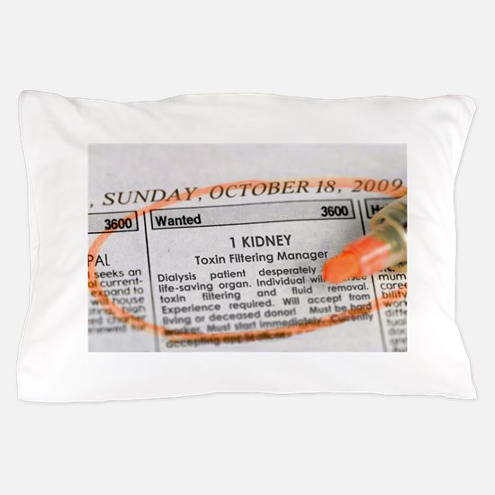 Wanted: 1 kidney Pillow Case
