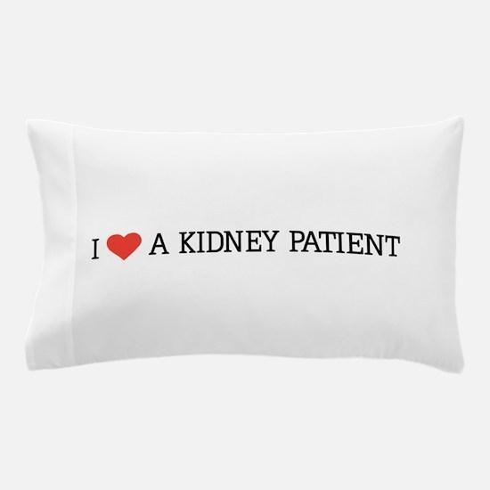 I love a kidney patient Pillow Case