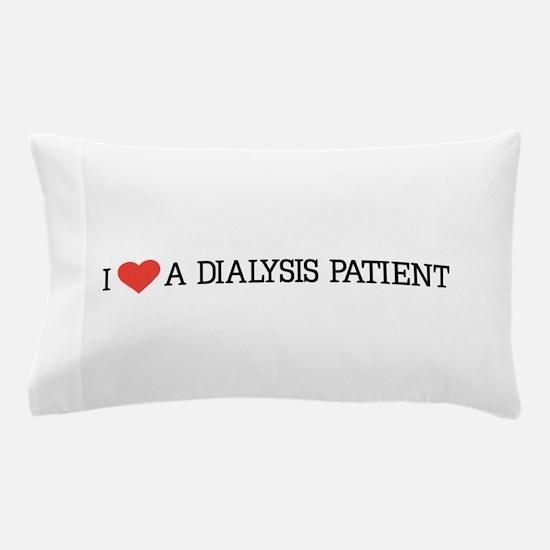 I love a dialysis patient Pillow Case
