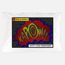 I have 3 kidneys. Whats your superpower? Pillow Ca