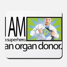 I am a superhero. I am an organ donor. Mousepad