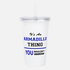 It's an ARMADILLO thin Acrylic Double-wall Tumbler