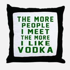 I Like Vodka Throw Pillow
