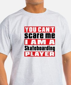 I Am Skateboarding Player T-Shirt