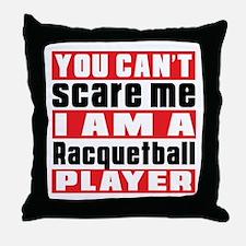 I Am Racquetball Player Throw Pillow