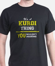 It's A KURDI thing, you wouldn't understan T-Shirt