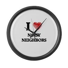 I love Noisy Neighbors Large Wall Clock