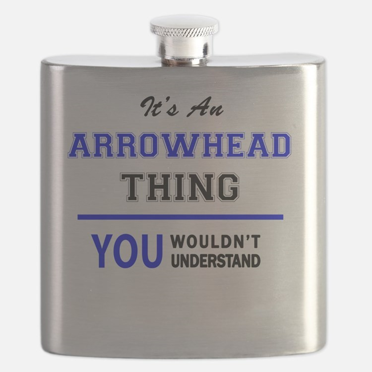 It's an ARROWHEAD thing, you wouldn't unders Flask