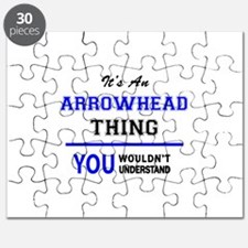 It's an ARROWHEAD thing, you wouldn't under Puzzle