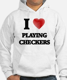 I love Playing Checkers Hoodie