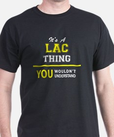 It's A LAC thing, you wouldn't understand T-Shirt