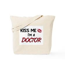 Kiss Me I'm a DOCTOR Tote Bag
