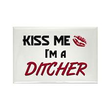 Kiss Me I'm a DITCHER Rectangle Magnet