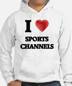 I love Sports Channels Hoodie