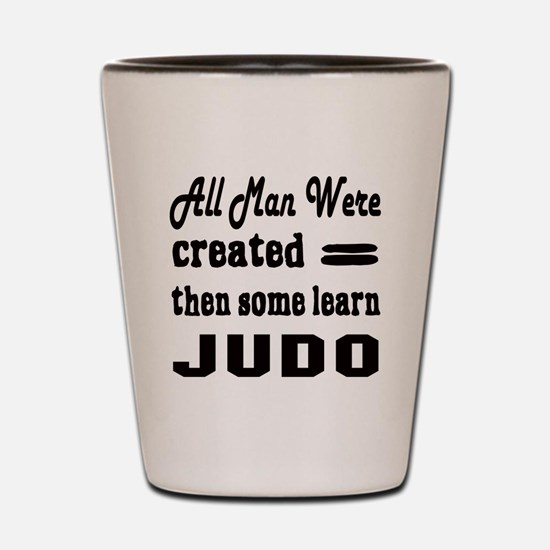 Some Learn Judo Shot Glass