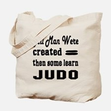 Some Learn Judo Tote Bag