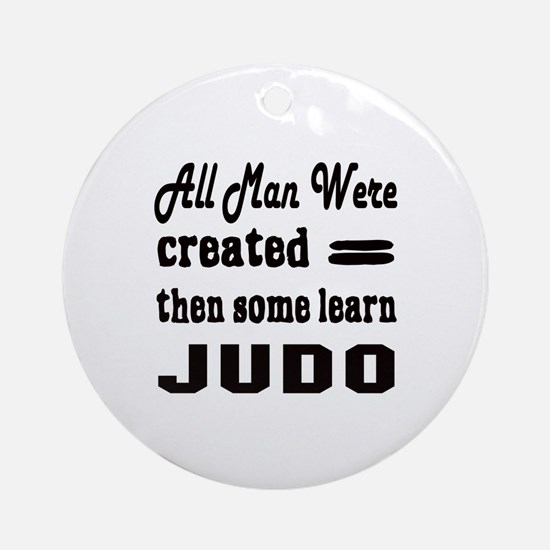 Some Learn Judo Round Ornament