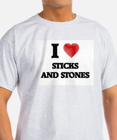 I love Sticks And Stones T-Shirt