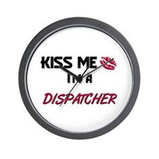 Kiss Me I'm a DISPATCHER Wall Clock
