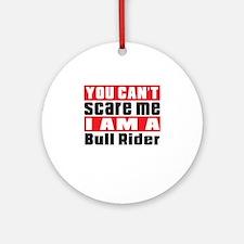 I Am Bull Riding Player Round Ornament