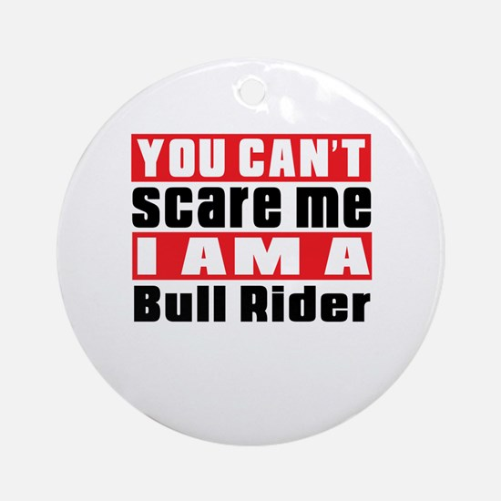 I Am Bull Riding Player Round Ornament