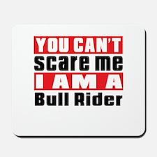 I Am Bull Riding Player Mousepad