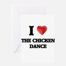 I love The Chicken Dance Greeting Cards