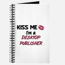 Kiss Me I'm a DESKTOP PUBLISHER Journal