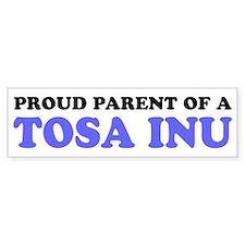 Proud Parent of a Tosa Inu Bumper Sticker