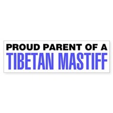 Proud Parent of a Tibetan Mastiff Bumper Sticker