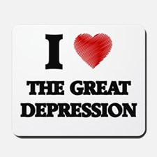I love The Great Depression Mousepad