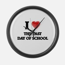 I love The Last Day Of School Large Wall Clock