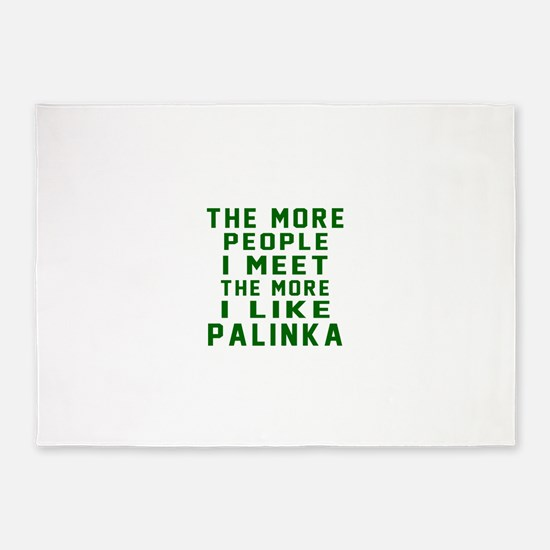 I Like Palinka 5'x7'Area Rug
