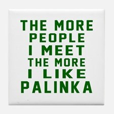 I Like Palinka Tile Coaster