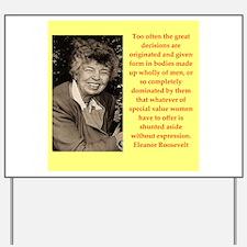 Eleanor Roosevelt quote Yard Sign