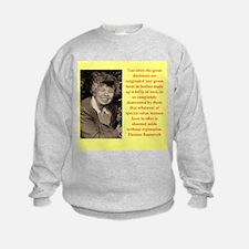 Eleanor Roosevelt quote Sweatshirt