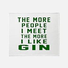 I Like Gin Throw Blanket